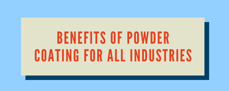 Benefits of Powder Coating Services for All Industries [Infographic]