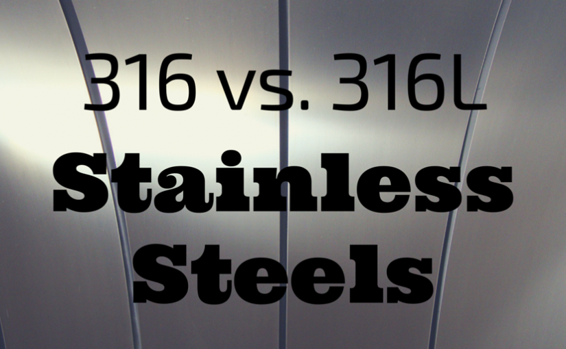 The Surprisingly Simple Difference: 316 & 316L Stainless Steel